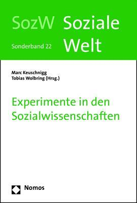 Experimente in Den Sozialwissenschaften: Soziale Welt - Sonderband 22