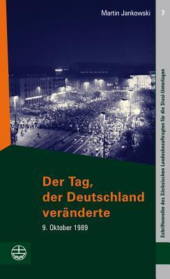 Der Tag, Der Deutschland Veranderte: 9. Oktober 1989