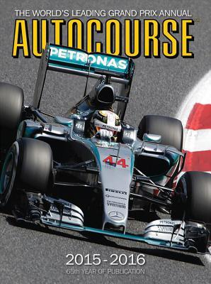 Autocourse 2015-2016: The World's Leading Grand Prix Annual - 65th Year of Publication