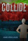 Collide (The Recall Saga #1)