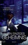 Ein einziges Geheimnis by Simona Ahrnstedt