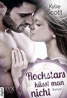 Rockstars küsst man nicht by Kylie Scott