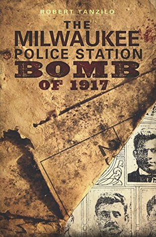 Milwaukee Police Station Bomb of 1917, The