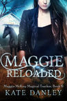 Maggie Reloaded (Maggie MacKay Magical Tracker #7)