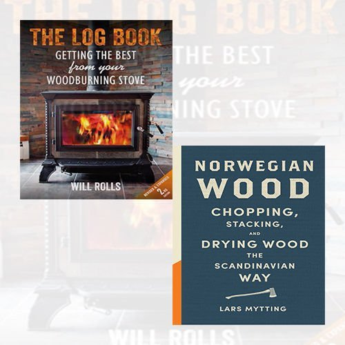 The Log Book: Getting the Best From Your Woodburning Stove / Norwegian Wood: Chopping, Stacking and Drying Wood the Scandinavian Way