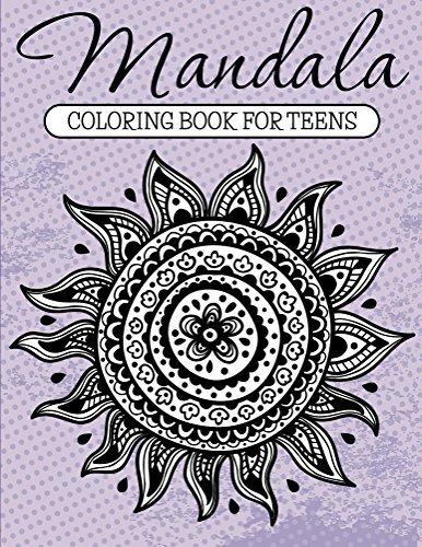 Mandala Coloring Book For Teens: Adult Coloring Book (Art Book Series)