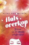 Halsoverkop by Aline van Wijnen