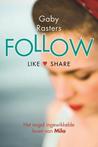 Follow by Gaby Rasters