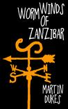 Worm Winds of Zanzibar