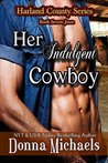 Her Indulgent Cowboy (Harland County, #7)