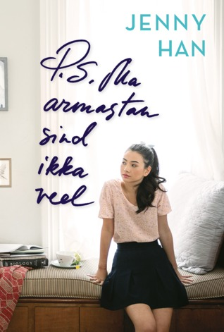 P.S. Ma armastan sind ikka veel (To All the Boys I've Loved Before, #2)