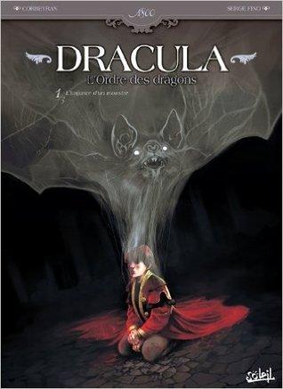 L'enfance D'un Monstre (Dracula, l'ordre des dragons, #1)