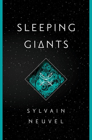 Sleeping Giants (Themis Files #1) by Sylvain Neuvel
