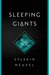 Sleeping Giants (Themis Files, #1) by Sylvain Neuvel