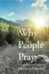 Why People Pray: The Universal Power of Prayer