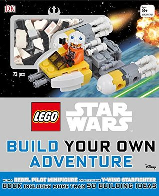 Lego Star Wars Build Your Own Adventure By Dk Publishing