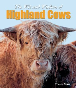 The Wit & Wisdom of Highland cows