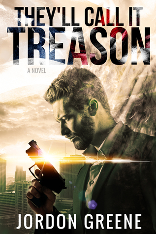 They'll Call It Treason by Jordon Greene