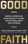 Good Faith (ITPE): Being a Christian When Society Thinks You're Irrelevant and Extreme