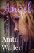 Angel by Anita Waller