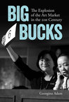 Big Bucks: The Explosion of the Art Market in the 21st Century