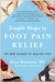 Simple Steps to Foot Pain Relief by Katy Bowman