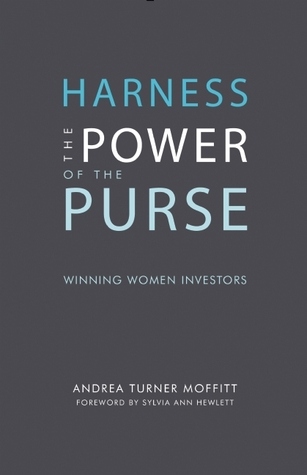 Harness the Power of the Purse: Winning Women Investors