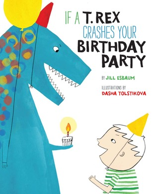 if-a-t-rex-crashes-your-birthday-party