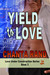 Yield to Love