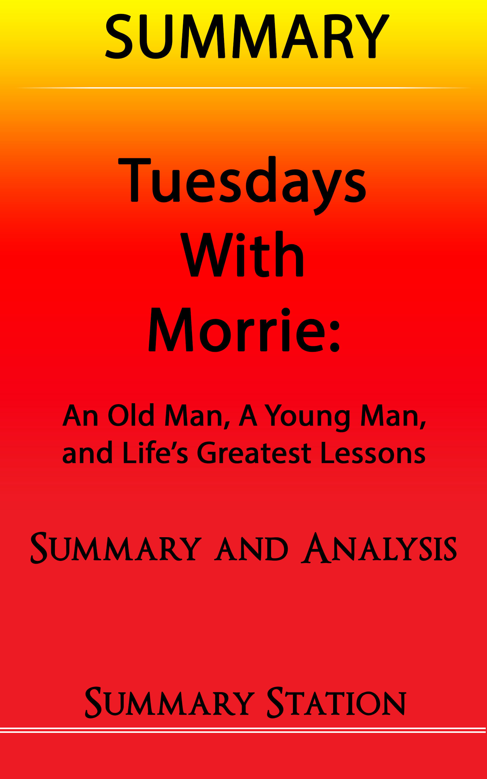 Tuesdays with Morrie: An Old Man, A Young Man, And Life's Greatest Lessons | Summary