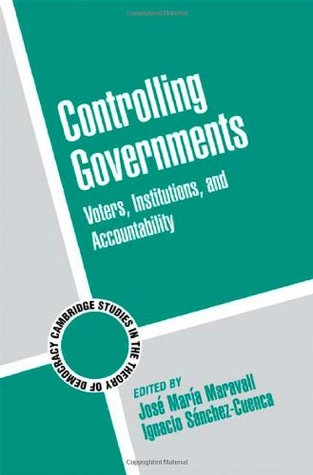 Controlling Governments: Voters, Institutions, and Accountability