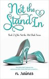 Not the Stand In: A BBW New Adult Serial Romance
