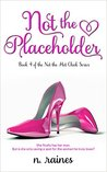 Not the Placeholder: A BBW New Adult Serial Romance