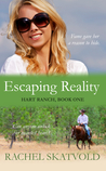 Escaping Reality (Hart Ranch, #1)