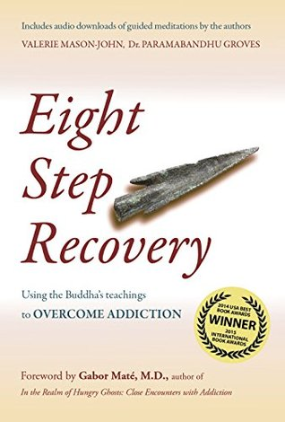 Eight Step Recovery : Using the Buddha's Teachings to Overcome Addiction (Revised Ed.)