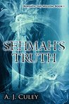Sehmah's Truth (Beneath the Willow #1)