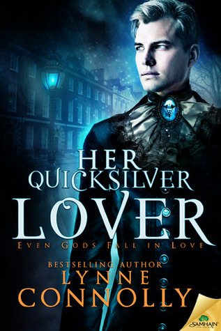 Her Quicksilver Lover (Even Gods Fall in Love #6)