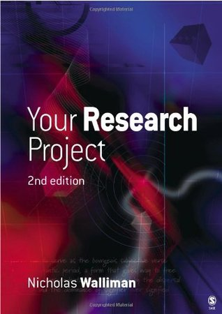 Your Research Project: A Step By Step Guide For The First Time Researcher (Sage Study Skills Series)