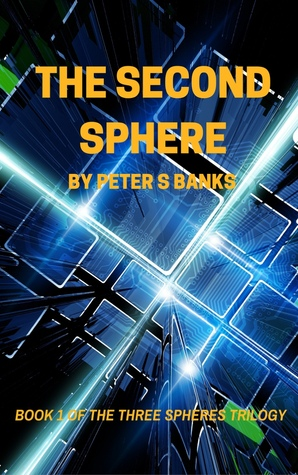 The Second Sphere (Three Spheres Trilogy, Book 1)