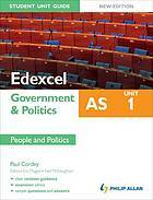 Edexcel AS Government & Politics Student Unit Guide: Unit 1: People and Politics
