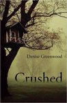 Crushed by Denise Greenwood