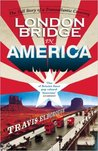 London Bridge in America: The Tall Story of a Transatlantic Crossing