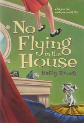 No Flying in the House by Betty Brock
