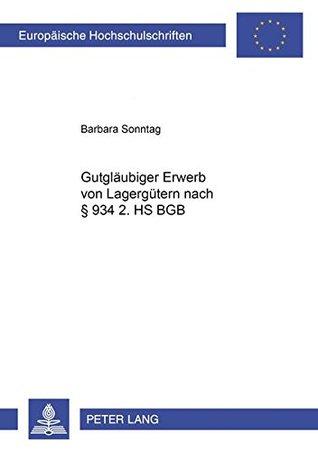 Gutglaeubiger Erwerb Von Lagerguetern Nach 934 2. HS Bgb