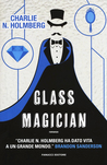 Glass Magician by Charlie N. Holmberg