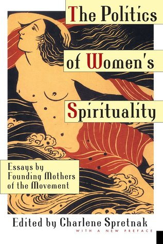 the politics of women s spirituality essays on the rise of  250719