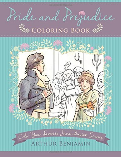Pride and Prejudice Coloring Book: Color Your Favorite Jane Austen Scenes