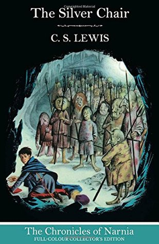 The Silver Chair (The Chronicles of Narnia (Publication Order) #4)