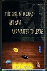 The Girl Who Came and Saw and Wanted to Leave (The Alvea Saga, #1)