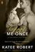 Fool Me Once (Foolproof Love, #2) by Katee Robert